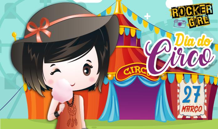 Conheça 3 circos sensacionais - Dia do Circo