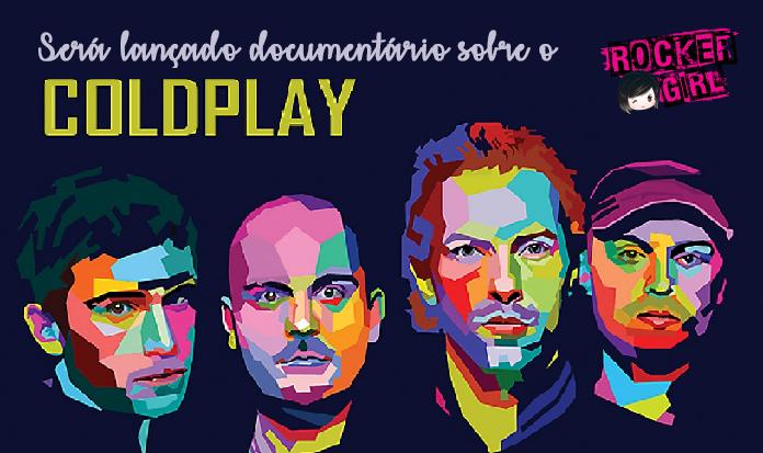 Novo documentário do Coldplay sai em novembro!