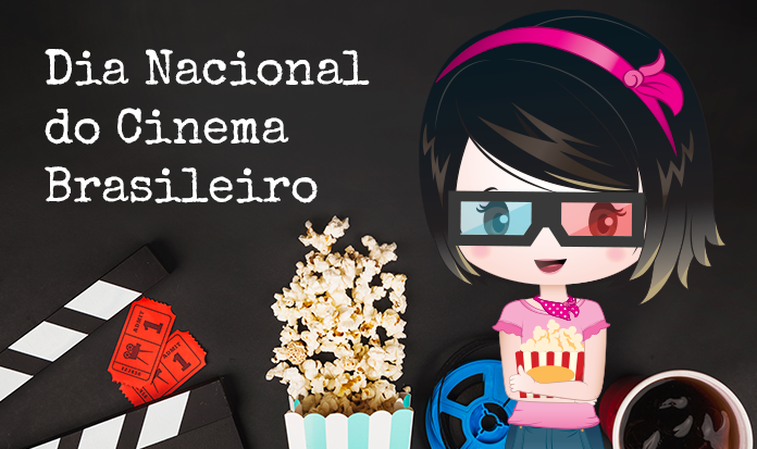 DIA NACIONAL DO CINEMA BRASILEIRO